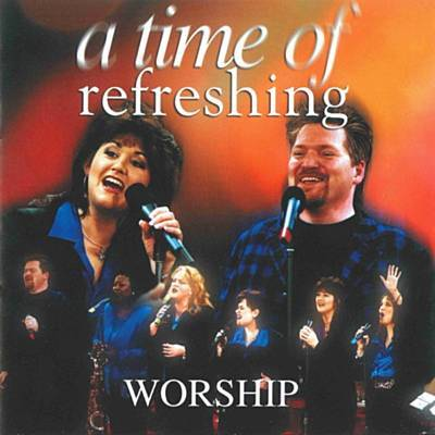 A Time of Refreshing Worship Album Cover